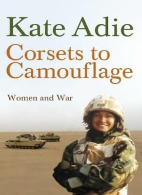 £2.61 • Buy Corsets To Camouflage: Women And War-Kate Adie, (In Assoc. Wit ..9780340820605