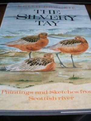 £5.61 • Buy The Silvery Tay: Paintings And Sketches From A Scottish River-Keith Brockie