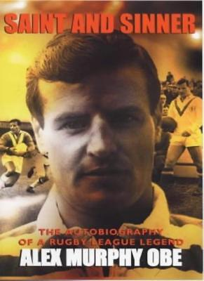 £4.64 • Buy Saint And Sinner: The Autobiography Of A Rugby League Legend-Alex Murphy, Peter