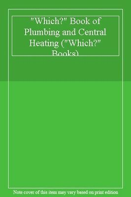 £3.41 • Buy  Which?  Book Of Plumbing And Central Heating ( Which?  Books)-