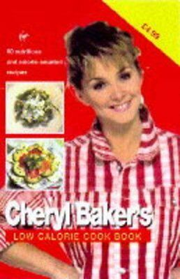 Cheryl Baker's Low Calorie Cook Book: 80 Nutritious And Calorie-counted Recip. • 2.02£