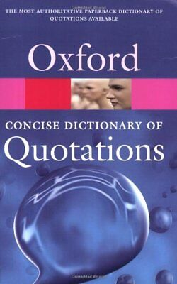 £3.77 • Buy Concise Oxford Dictionary Of Quotations (Oxford Paperback Reference)-Susan Ratc
