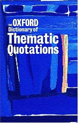 £3.39 • Buy The Oxford Dictionary Of Thematic Quotations-Susan Ratcliffe