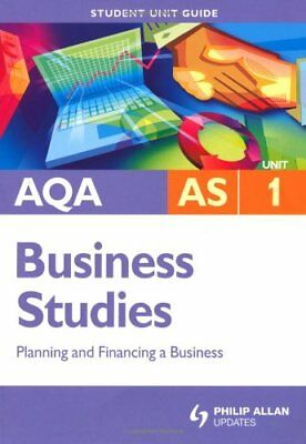 AQA AS Business Studies Student Unit Guide: Unit 1 Planning And Financing A B. • 1.89£
