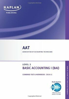 Basic Accounting I - Combined Text And Workbook (Aat)-Kaplan Publishing • 5.09£