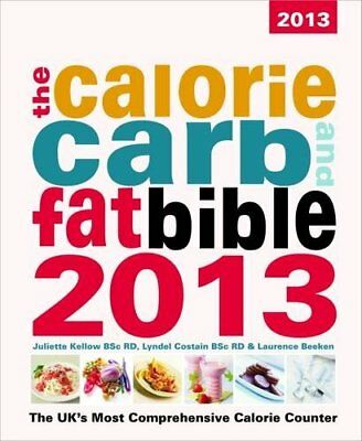 £3.68 • Buy The Calorie, Carb & Fat Bible 2013: The UK's Most Comprehensive Calorie Count.