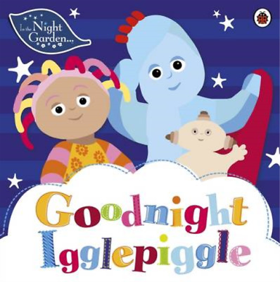 In The Night Garden: Goodnight Igglepiggle, , Used; Good Book • 3.29£