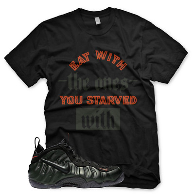 $29.99 • Buy New STARVED WITH T Shirt For Nike Pro Foamposite Sequoia Orange Legion Green CEO