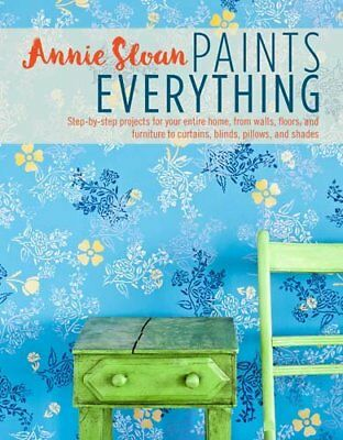 Annie Sloan Paints Everything By Annie Sloan Paperback NEW  • 7.88£
