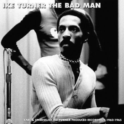 Ike And Tina Turner The Bad Man Rare Unreissued Produced Recordings 1962 CD New • 3.95£