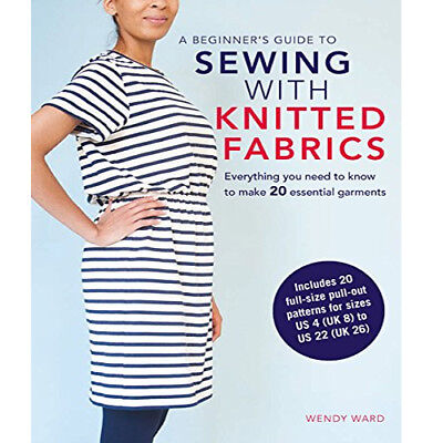 £14.99 • Buy A Beginner's Guide To Sewing With Knitted Fabrics By Wendy Ward NEW