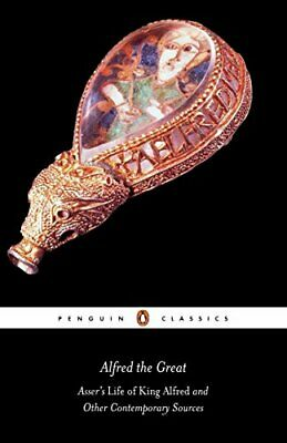 £3.72 • Buy Alfred The Great: Asser's Life Of King Alfred And Other Contemporary Sources .