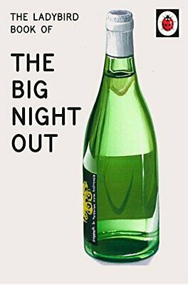 The Ladybird Book Of The Big Night Out (Ladybird For Grown-Ups)-Jason Hazeley • 3.12£