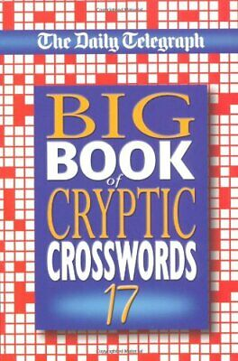 £21.32 • Buy Daily Telegraph Big Book Of Cryptic Crosswords 17: Bk. 17-Telegraph Group Limit