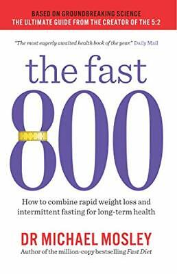 $9.48 • Buy The Fast 800: How To Combine Rapid Weight Loss And Intermittent Fasting For Lon