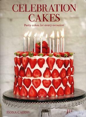 Celebration Cakes By Fiona Cairns, Laura Edwards (photographer (expression)) • 9.99£
