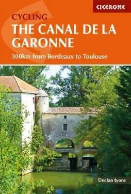 Cycling The Canal De La Garonne By Declan Lyons (author) • 11.25£