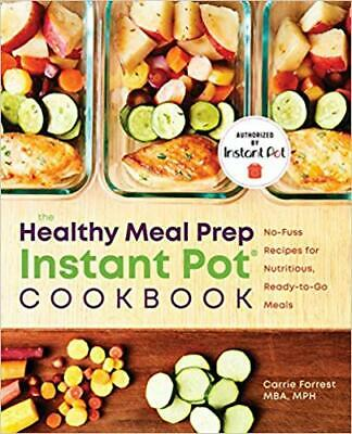 $13.95 • Buy Healthy Meal Prep Instant Pot® Cookbook:...by Carrie Forrest PAPERBACK 2019