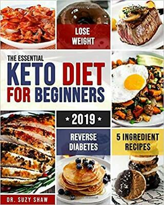 $8.95 • Buy The Essential Keto Diet For Beginners #2019...by Dr. Suzy Shaw PAPERBACK