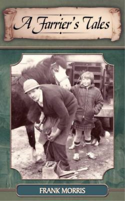 A Farrier's Tales, Frank Morris, Used; Good Book • 3.17£