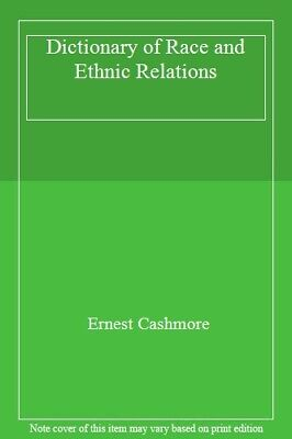 £3.19 • Buy Dictionary Of Race And Ethnic Relations-Ernest Cashmore