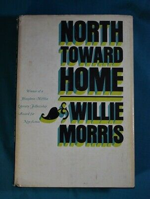 $20 • Buy North Toward Home Willie Morris Houghton Mifflin 1967 First Edition