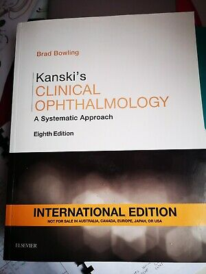 Kanski's Clinical Ophthalmology: A Systematic Approach By Brad Bowling... • 125£
