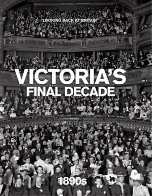 £3.99 • Buy Victoria's Final Decade - 1890s (Looking Back At Britain), Readers Digest, Used;