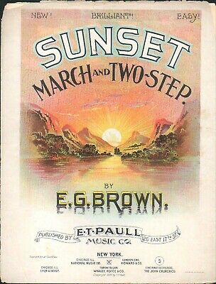 $399.99 • Buy Sunset 1897 March & Two Step E T PAULL E G Brown Scarce Sheet Music!
