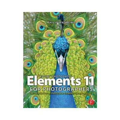 £34.22 • Buy Adobe Photoshop Elements 11 For Photographers By Philip Andrews (author)