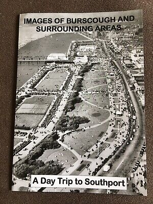 A4 Book Images Of Burscough & Surrounding Areas 'a Day Trip To Southport' • 8£