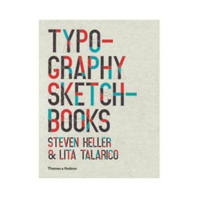 Typography Sketchbooks By Steven Heller (author), Lita Talarico (author) • 15.66£