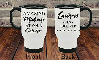 Personalised MIDWIFE THANK YOU GIFT At Your Cervix Thermal Travel Mug Present • 14.99£