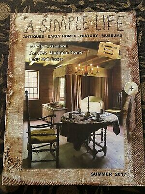 $9.99 • Buy A SIMPLE LIFE MAGAZINE Summer 2017 EARLY AMERICAN Early Wall Boxes FAIRS Antique