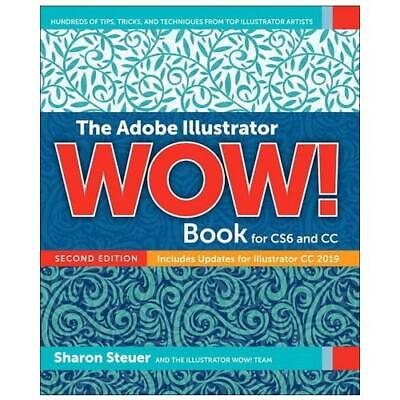 AU85 • Buy The Adobe Illustrator CC WOW! Book By Sharon Steuer (author)