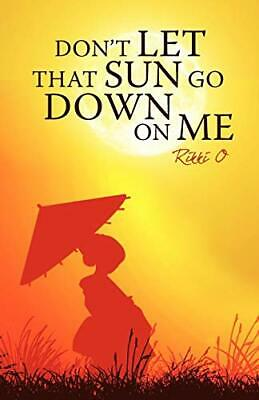 $ CDN26.88 • Buy Don't Let That Sun Go Down On Me, O, Rikki 9781440151194 Fast Free Shipping,,