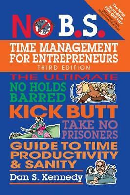 No B.S. Time Management For Entrepreneurs By Dan S Kennedy (author) • 10.36£