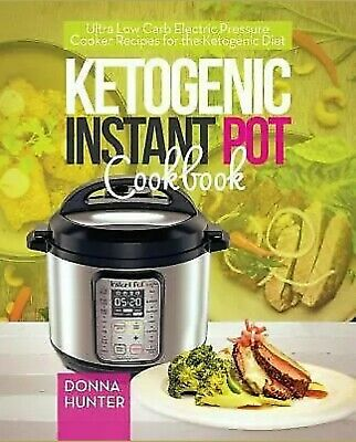 $10 • Buy Ketogenic Instant Pot Cookbook: Ultra Low Carb Electric Pressure Cooker Recipes