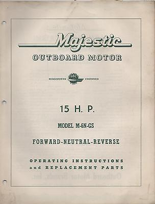 $23.74 • Buy  MAJESTIC OUTBOARD MODEL M-6N-GS  15HP OPERATING And REPLACEMANT  PARTS MANUAL