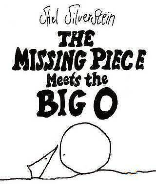 The Missing Piece Meets The Big O, Silverstein, Shel, Very Good Book • 7.95£