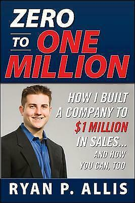 AU13.80 • Buy Zero To One Million How To Drive A Company To $1,000,000 In Sales By Ryan Allis