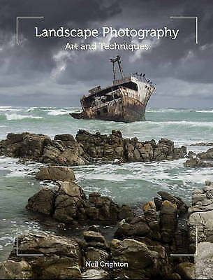 NEW - LANDSCAPE PHOTOGRAPHY Art And Techniques By Neil Crighton 2012 1st Edn Pbk • 9.75£