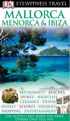 DK Eyewitness Travel Guide: Mallorca, Menorca & Ibiza-Collectif • 3.43£