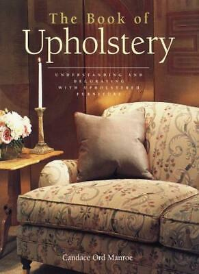 The Book Of Upholstery: Understanding And Decorating With Upholstered Furnitu. • 8.03£