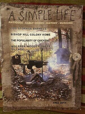 $8.75 • Buy A SIMPLE LIFE Magazine FALL 2011 Log Barrels CHICKENS Campfire CABIN Wool PRIMS