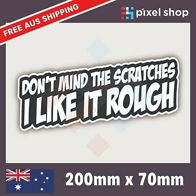 AU5.99 • Buy DONT MIND THE SCRATCHES I LIKE IT ROUGH Sticker Decal Funny Car JDM DRIFT WINDOW