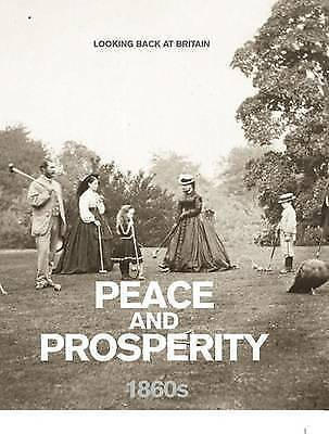 £3.89 • Buy Peace And Prosperity - 1860s (Looking Back At Britain), Readers Digest, Used; Go
