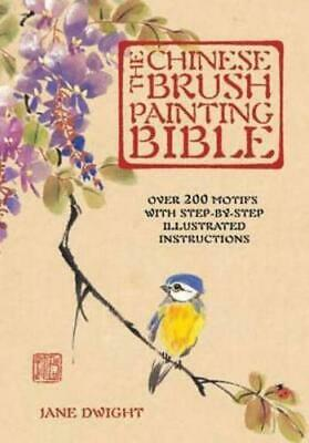 £11.29 • Buy The Chinese Brush Painting Bible By Jane Dwight (author)