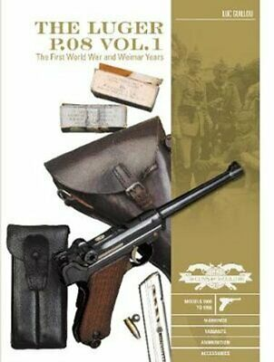 Luger P.08 Vol.1: The First World War And Weimar Years: Models ... 9780764356575 • 17.75£