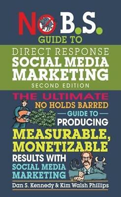 No B.S. Guide To Direct Response Social Media Marketing By Dan S. Kennedy (au... • 10.45£